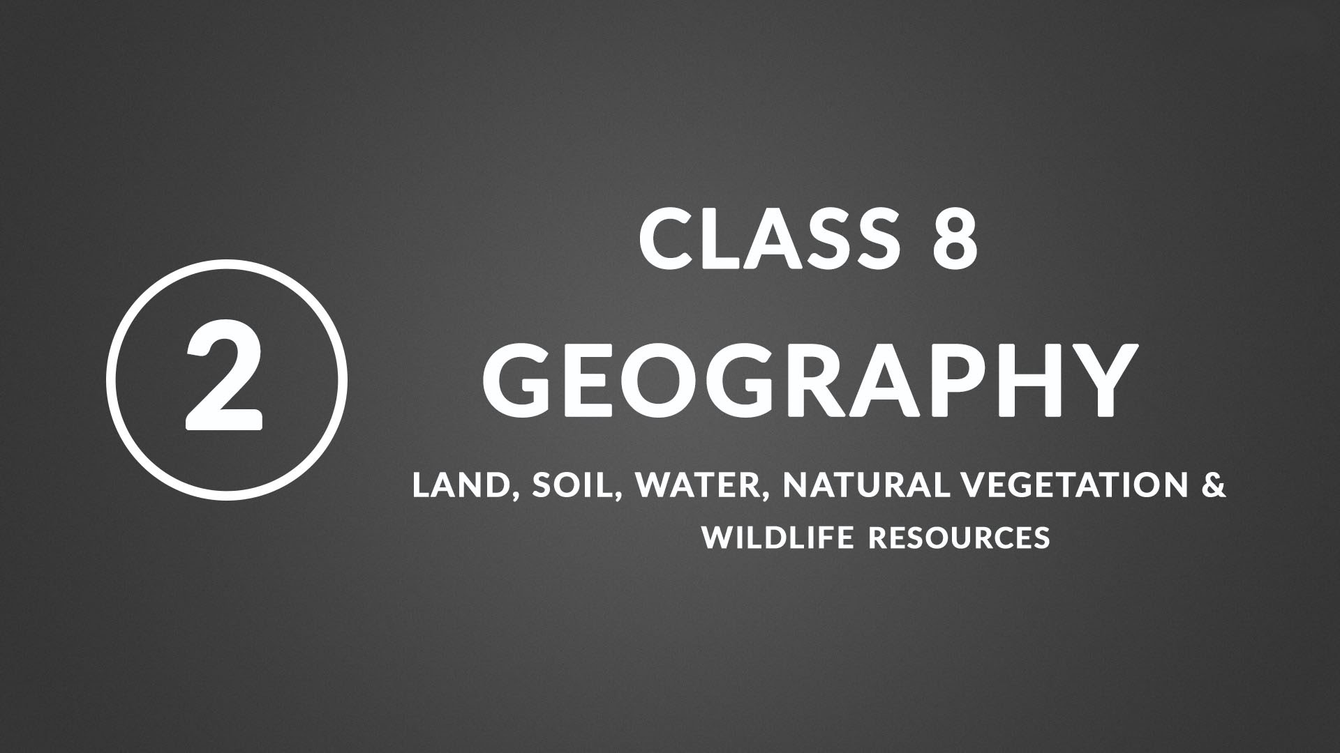 land soil water natural vegetation wildlife ncert class 8